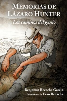 Memorias de Lázaro Hunter: los caminos del genio